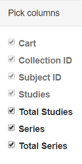 Pick columns list of choices, which includes Cart, Collection ID, Subject ID, Studies, Total Studies, Series, and Total Series.